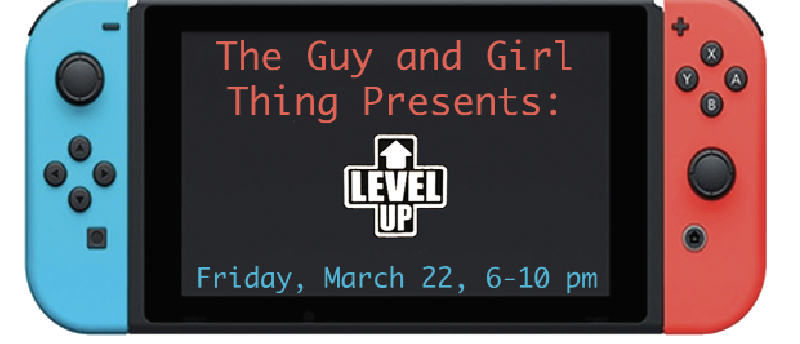 The+Guy+and+Girl+thing+presents%3A+Level+Up